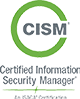 <p>Certified Information Security Manager (CISM)</p>