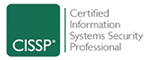 <p>Certified Information Systems Security Professional (CISSP)</p>